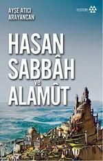 Dağın Efsanesi Hasan Sabbah ve Alamut