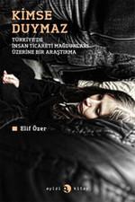 Kimse Duymaz - Türkiye'de İnsan Ticareti Mağdurları Üzerine Bir Araştırma