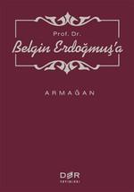 Prof. Dr. Belgin Erdoğmuş'a Armağan