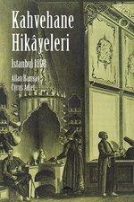 İstanbul 1898 Kahvehane Hikayeleri