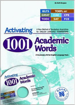 Activating 1001 Academic Words for IELTS, TOEFL … with CD-ROM