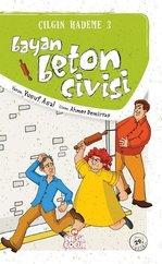 Çılgın Hademe 3 - Bayan Beton Çivisi