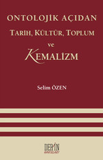 Ontolojik Açıdan Tarih, Kültür, Toplum ve Kemalizm
