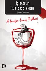 İçiyorum Öyleyse Varım Filozofun Şarap Rehberi