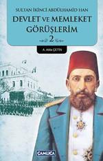Sultan İkinci Abdülhamid Han Devlet ve Memleket Görüşlerim 2