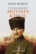 20. Yüzyılın En Büyük Lideri Mustafa Kemal (1881'den 1923'e)