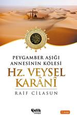 Hz. Veysel Karani - Peygamber Aşığı Annesinin Kölesi