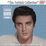 "I Am An Elvis Fan ""The Turkish Collection"""