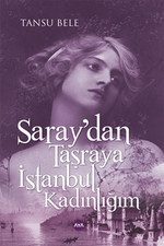 Saray'dan Taşraya İstanbul Kadınlığım