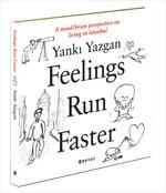 Feelings Run Faster