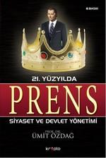 21. Yüzyılda Prens - Devlet ve Siyaset Yönetimi