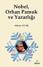 Nobel, Orhan Pamuk ve Yazarlığı