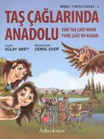 Neşeli Tarih Dizisi 1 - Taş Çağlarında Anadolu