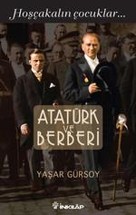 Atatürk ve Berberi - Hoşçakalın Çocuklar