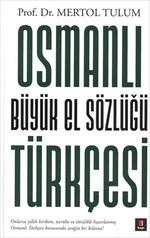 Osmanlı Türkçesi - Büyük El Sözlüğü