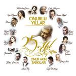 Onur'lu Yıllar / 25. Yıl Onur Akın Şarkıları