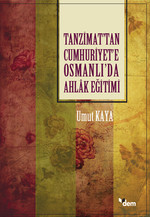 Tanzimat'tan Cumhuriyet'e Osmanlı'da Ahlak Eğitimi