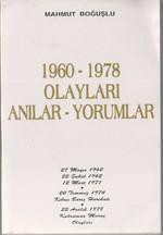 1960-1978 Olayları Anılar-Yorumlar