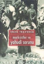 Marksistler ve Yahudi Sorunu - Bir Tartışmanın Tarihi (1843-1943)