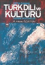 Orta Zaman Türk Dili ve Kültürü Üzerine İncelemeler