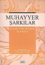 Muhayyer Şarkılar - Klasik Türk Musikisi Seçmeler 4
