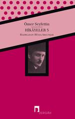 Ömer Seyfettin Bütün Eserleri Hikayeler 3