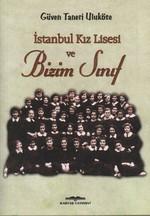 İstanbul Kız Lisesi ve Bizim Sınıf
