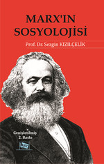 Marx'ın Sosyolojisi - Batı Sosyolojisini Yeniden Düşünmek (Cilt 1)