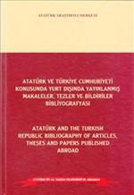 Atatürk ve Türkiye Cumhuriyeti Konusunda Yurt Dışında Yayınlanmış Makaleler, Tezler ve Bildiriler Bi