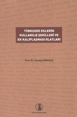 Türkçede Eklerin Kullanılış Şekilleri ve Ek Kalıplaşması Olayları