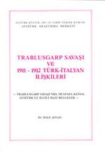 Trablusgarp Savaşı ve 1911 - 1912 Türk- İtalyan İlişkileri