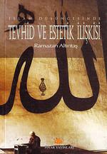İslam Düşüncesinde Tevhid ve Estetik İlişkisi