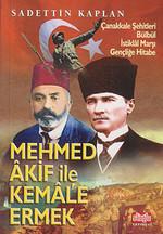 Mehmet Akif ile Kemal'e Ermek