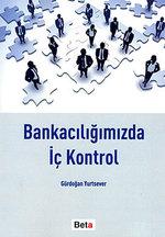 Bankacılığımızda İç Kontrol
