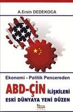 ABD - Çin İlişkileri Eski Dünyaya Yeni Düzen