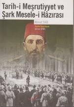 Tarih-i Meşrutiyyet ve Şark Mesele-i Hazırası