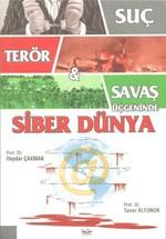 Suç, Terör, Savaş Üçgeninde Siber Dünya