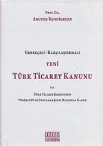 Yeni Türk Ticaret Kanunu ile Türk Ticaret Kanununun Yürürlüğü ve Uygulama Şekli Hakkında Kanun