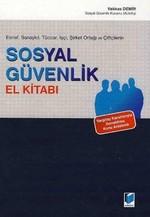Esnaf, Sanayici, Tüccar, İşçi, Şirket Ortaklığı ve Çiftçilerin Sosyal Güvenlik El Kitabı