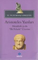 Aristoteles Yazıları - Metafizik ya da İlk Felsefe Üzerine