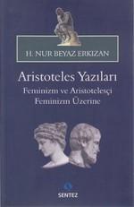 Aristoteles Yazıları - Feminizm ve Aristotelesçi Feminizm Üzerine