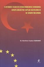 Elektronik Ticaretin Vergilendirilmesi Konusunda Avrupa Birliği'nde Yapılan Düzenlemeler ve Türkiye'