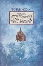 Prof. Dr. Osman Turan'a Göre Din ve Türk Cihan Hakimiyeti