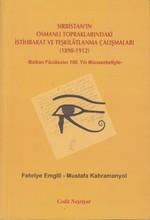 Sırbistan'ın Osmanlı Topraklarındaki İstihbarat ve Teşkilatlanma Çalışmaları (1898-1912)