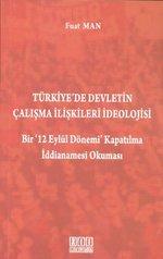 Türkiye'de Devletin Çalışma İlişkileri İdeolojisi