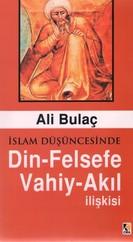 İslam Düşüncesinde Din - Felsefe - Vahiy - Akıl İlişkisi