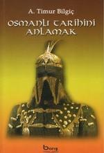 Osmanlı Tarihini Anlamak