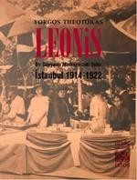 Leonis - Bir Dünyanın Merkezindeki Şehir: İstanbul 1914-1922