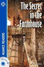 The Secret in the Farmhouse +CD (Nuance Readers Level-3) A2