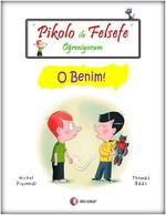 Pikolo ile Felsefe Öğreniyorum - O Benim